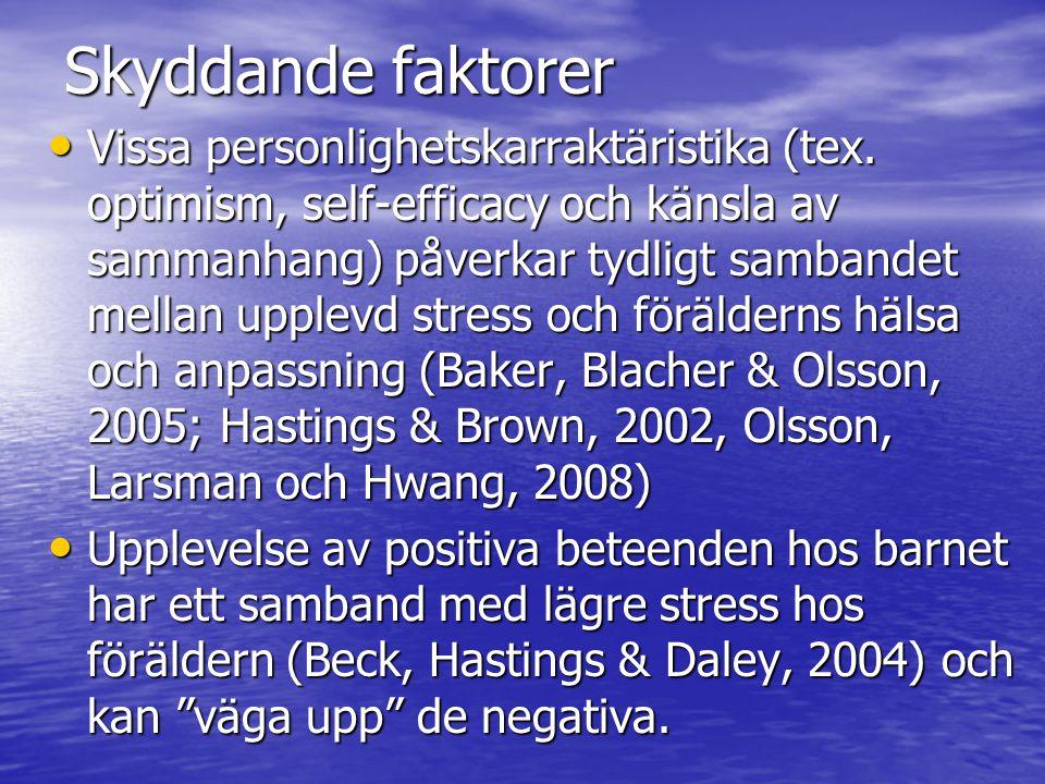 Skyddande faktorer Vissa personlighetskarraktäristika (tex.