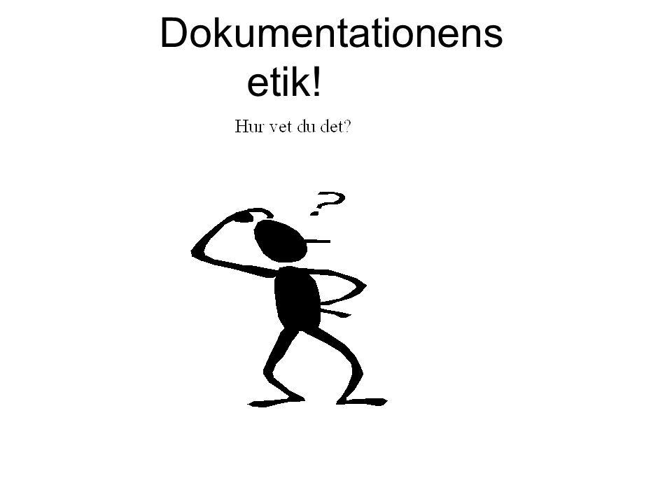 Dokumentationens etik Dokumentation för vem.