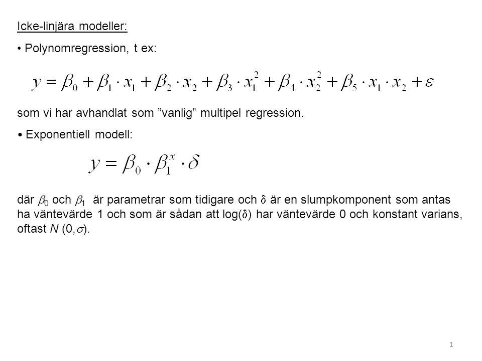 """1 Icke-linjära modeller: Polynomregression, t ex: som vi har avhandlat som """"vanlig"""" multipel regression. Exponentiell modell: där  0 och  1 är param"""
