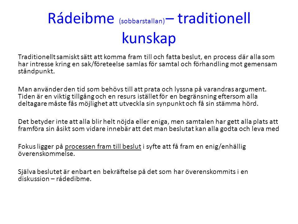 Rádeibme (stadgar) 1 § Rådslag –en viktig arbetsmetod där också intressenter och andra erbjuds möjlighet att delta.