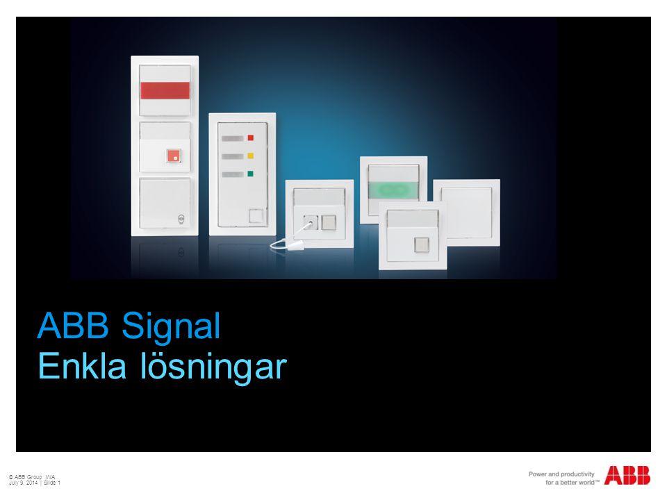 ABB Signal Enkla lösningar © ABB Group WA July 9, 2014 | Slide 1