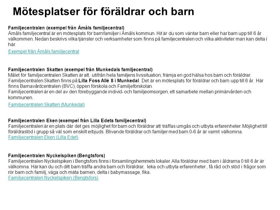 Mötesplatser för föräldrar och barn Familjecentralen (exempel från Åmåls familjecentral) Åmåls familjecentral är en mötesplats för barnfamiljer i Åmåls kommun.