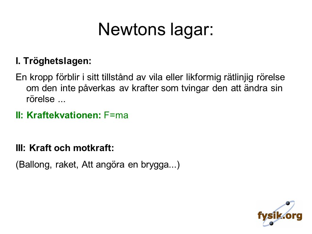 Newtons lagar: I.