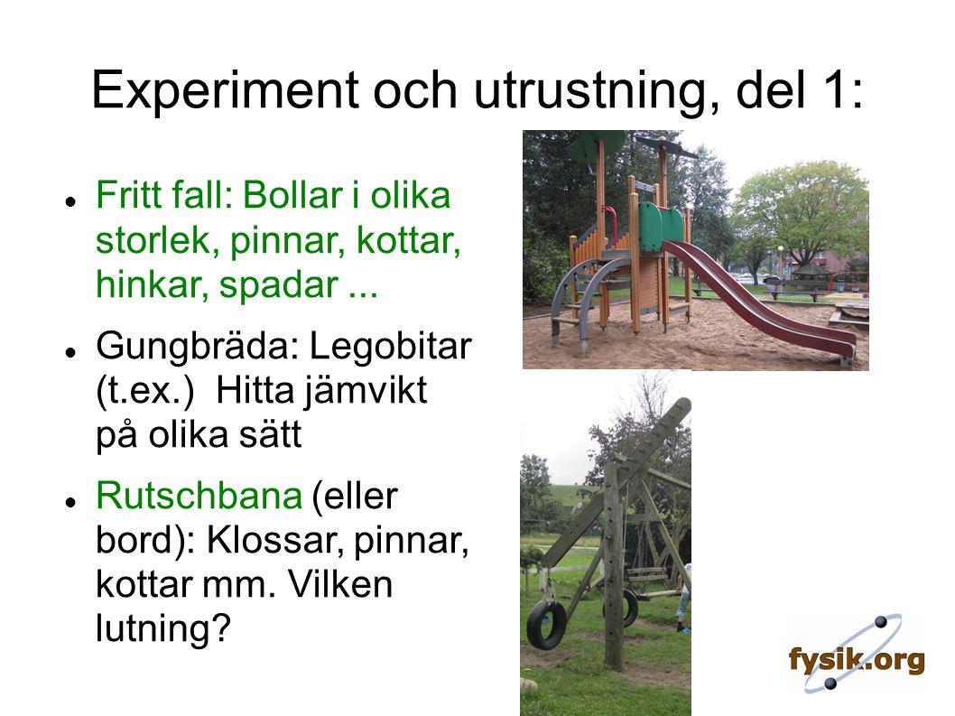 Experiment och utrustning, del 1: Fritt fall: Bollar i olika storlek, pinnar, kottar, hinkar, spadar...