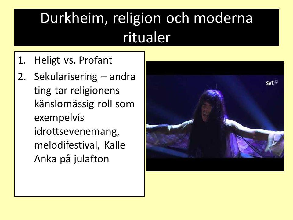 Durkheim, religion och moderna ritualer 1.Heligt vs. Profant 2.Sekularisering – andra ting tar religionens känslomässig roll som exempelvis idrottseve