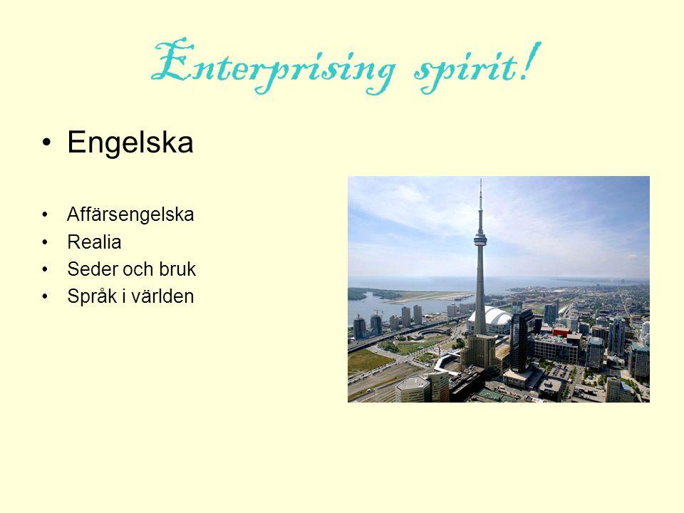 Enterprising spirit! Engelska Affärsengelska Realia Seder och bruk Språk i världen