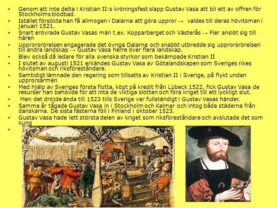 Genom att inte delta i Kristian II:s kröningsfest slapp Gustav Vasa att bli ett av offren för Stockholms blodbad. Istället försökte han få allmogen i