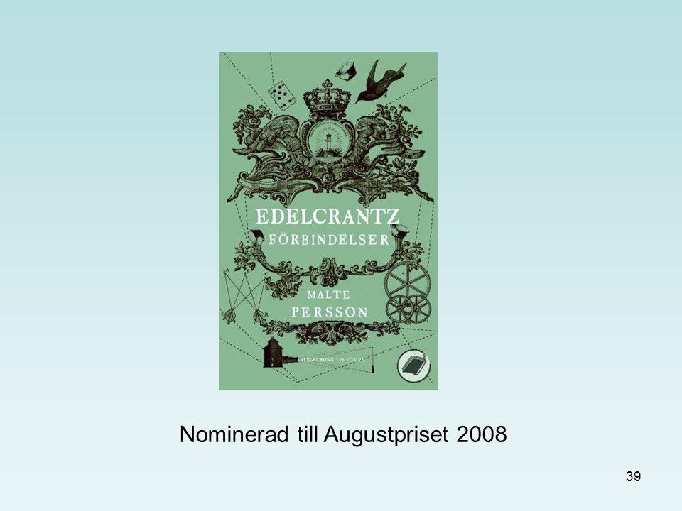 39 Nominerad till Augustpriset 2008