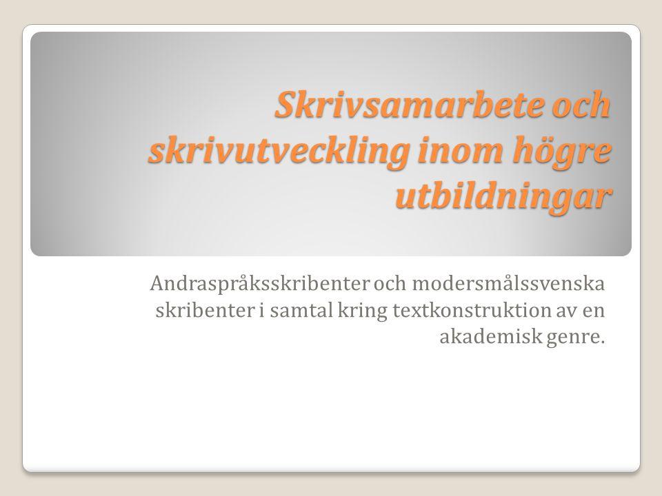 Skrivsamarbete och skrivutveckling inom högre utbildningar Andraspråksskribenter och modersmålssvenska skribenter i samtal kring textkonstruktion av en akademisk genre.