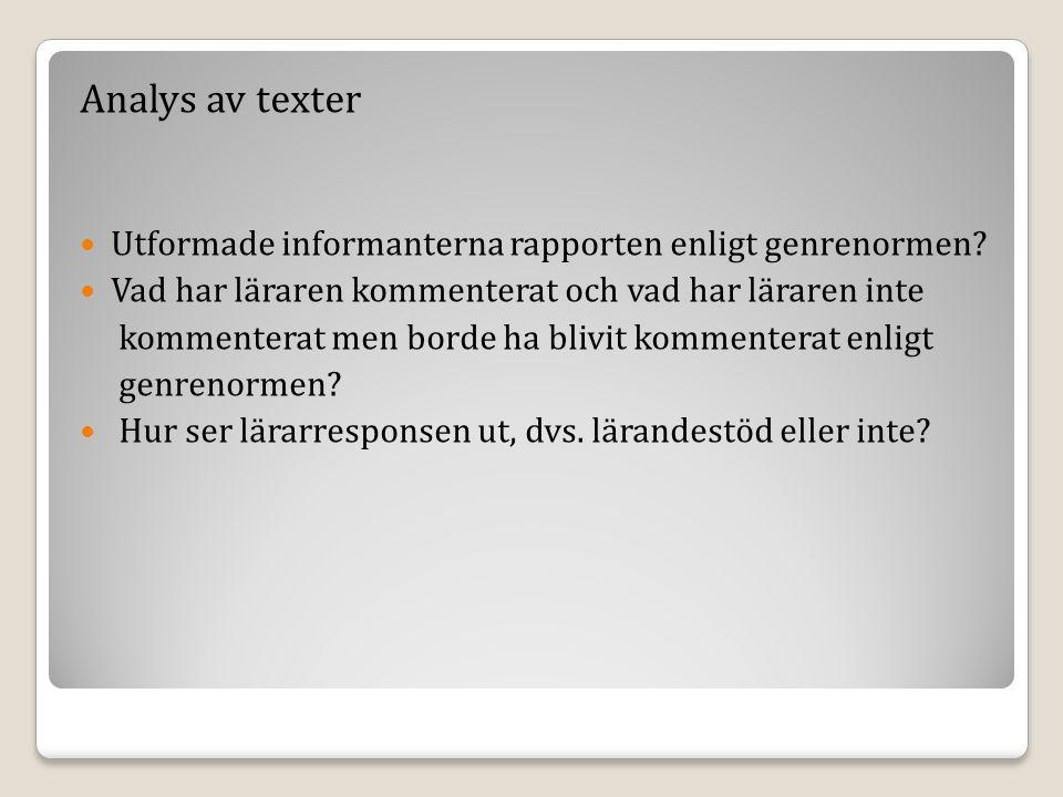 Analys av texter Utformade informanterna rapporten enligt genrenormen.