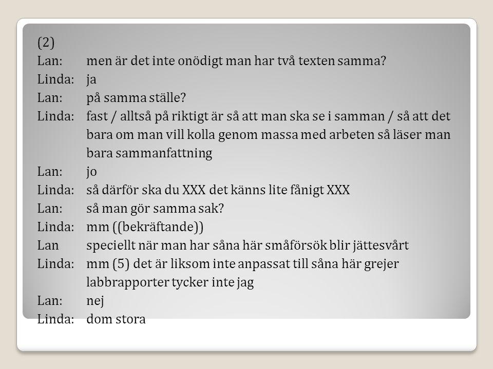 (2) Lan:men är det inte onödigt man har två texten samma.