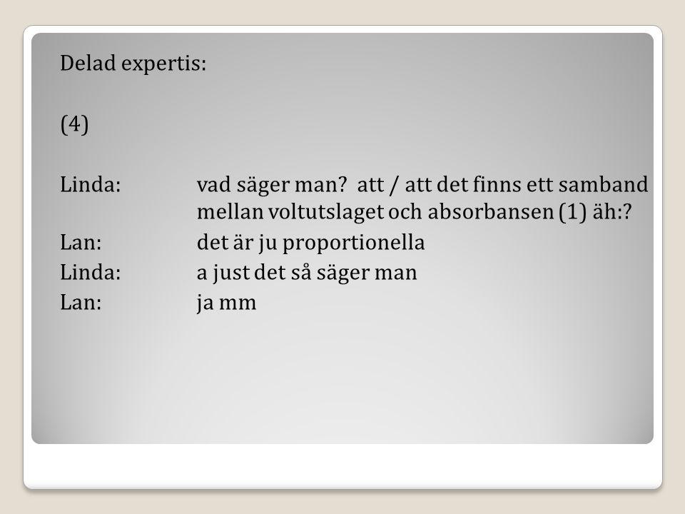 Delad expertis: (4) Linda:vad säger man.
