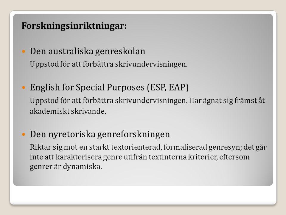 Forskningsinriktningar: Den australiska genreskolan Uppstod för att förbättra skrivundervisningen.