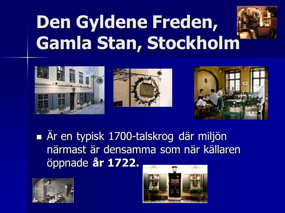 Den Gyldene Freden, Gamla Stan, Stockholm Är en typisk 1700-talskrog där miljön närmast är densamma som när källaren öppnade år 1722. Är en typisk 170
