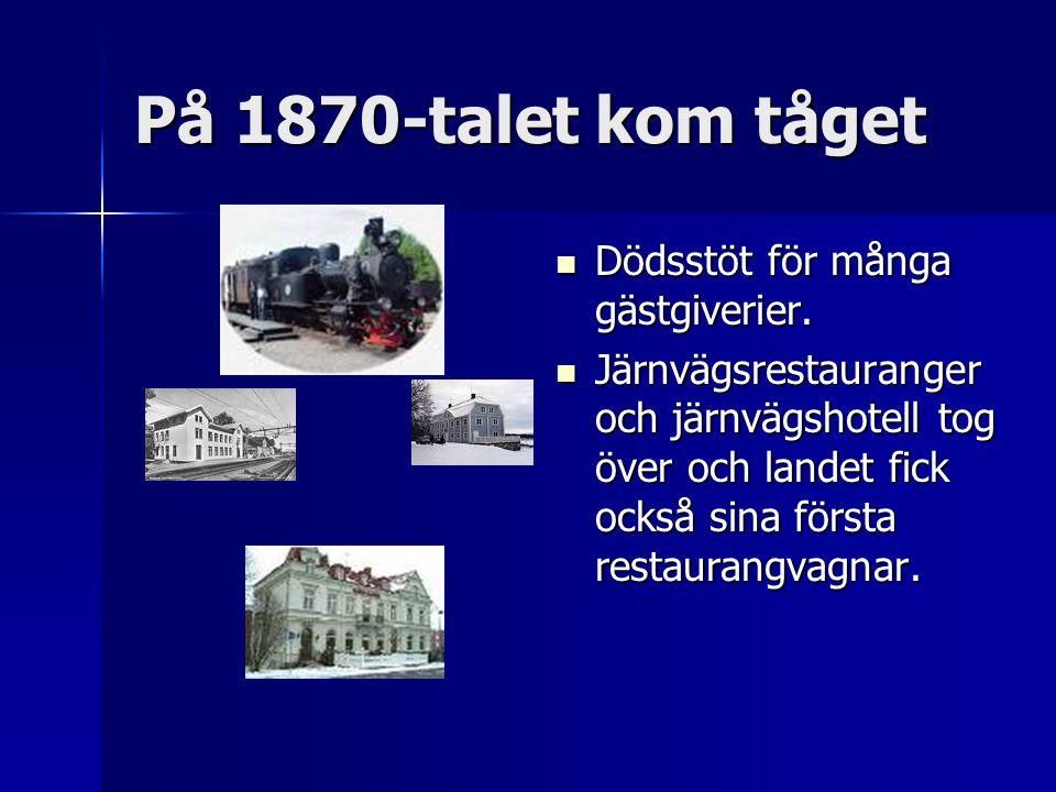 På 1870-talet kom tåget Dödsstöt för många gästgiverier.