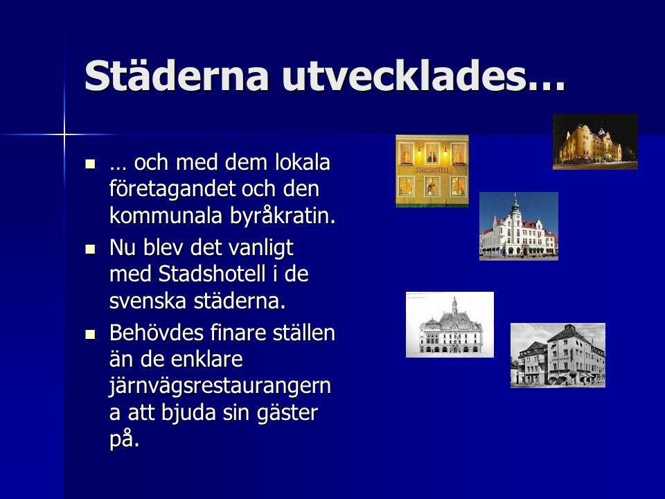 Städerna utvecklades… … och med dem lokala företagandet och den kommunala byråkratin.