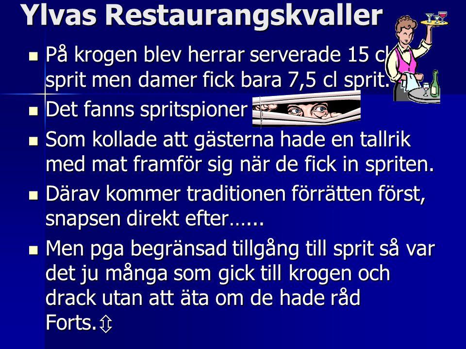 Ylvas Restaurangskvaller På krogen blev herrar serverade 15 cl sprit men damer fick bara 7,5 cl sprit.