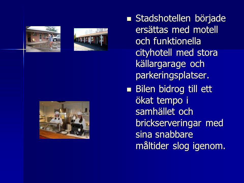 Stadshotellen började ersättas med motell och funktionella cityhotell med stora källargarage och parkeringsplatser.