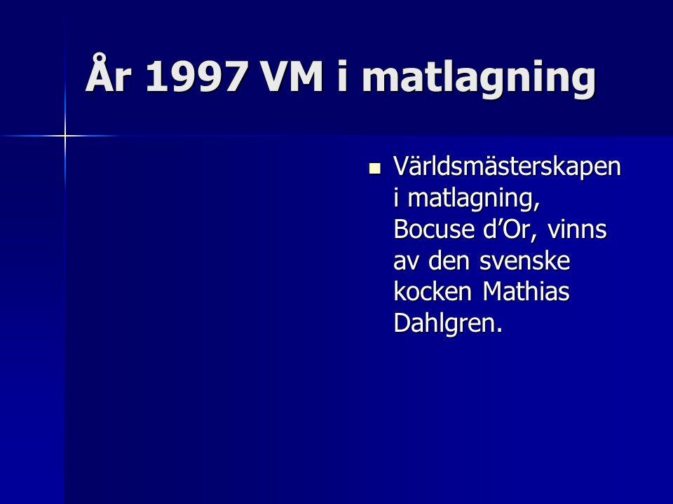 År 1997 VM i matlagning Världsmästerskapen i matlagning, Bocuse d'Or, vinns av den svenske kocken Mathias Dahlgren.