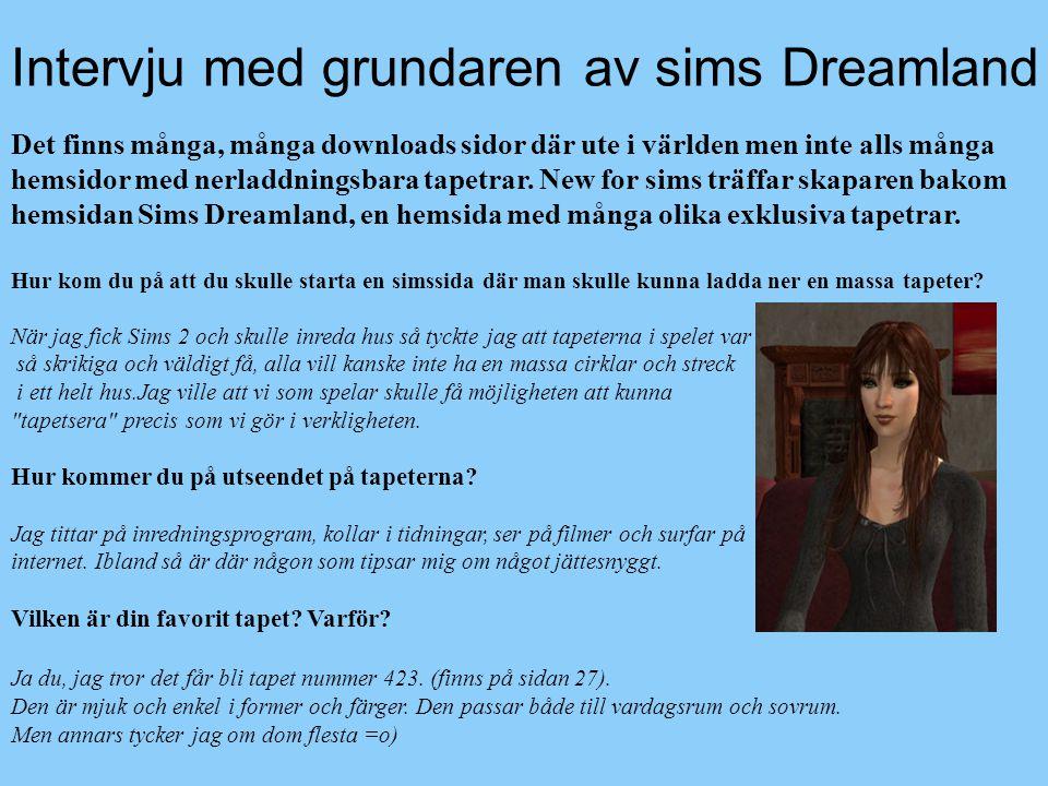 Intervju med grundaren av sims Dreamland Det finns många, många downloads sidor där ute i världen men inte alls många hemsidor med nerladdningsbara ta