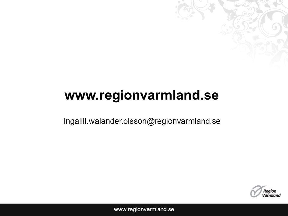 www.regionvarmland.se Ingalill.walander.olsson@regionvarmland.se