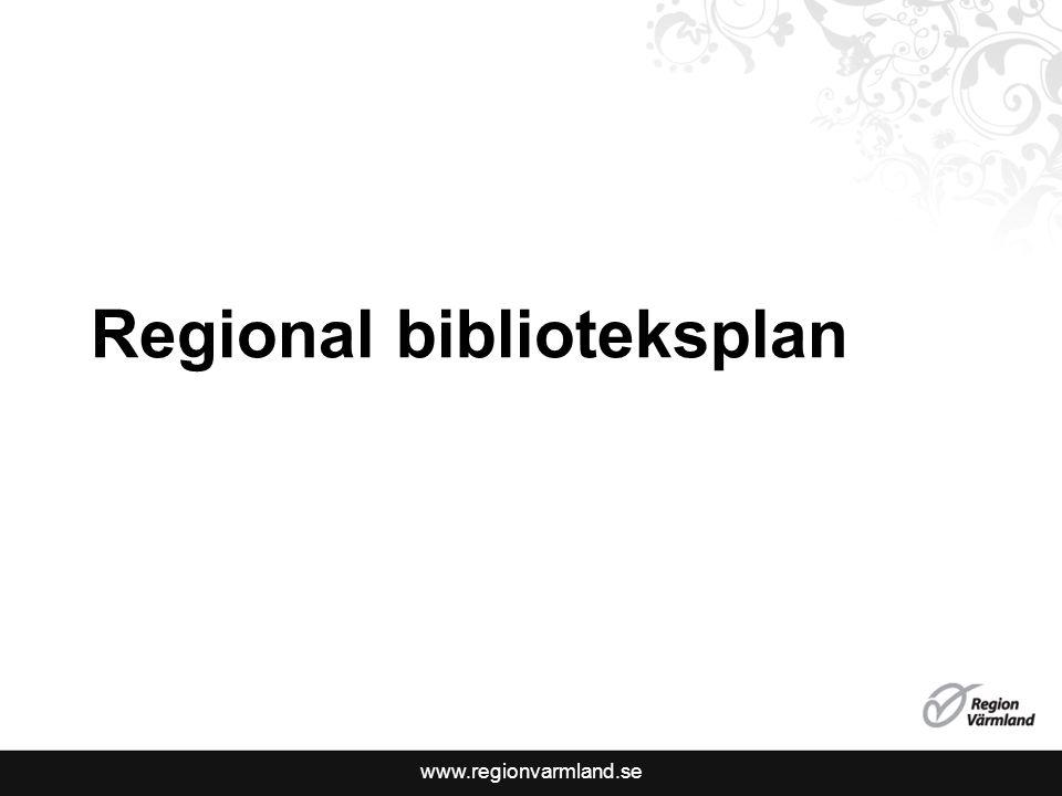 www.regionvarmland.se Regional biblioteksplan