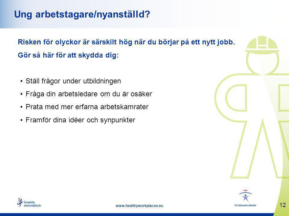 12 www.healthyworkplaces.eu Ung arbetstagare/nyanställd.