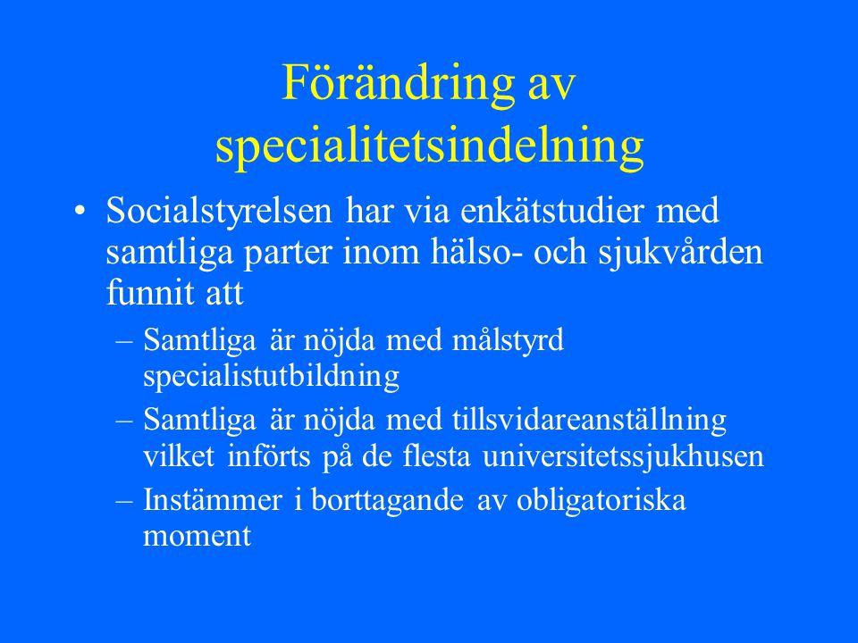 Förändring av specialitetsindelning Flertalet sektioner är för en utökad specialisering medan landstingen är emot ökad specialisering p.g.a.