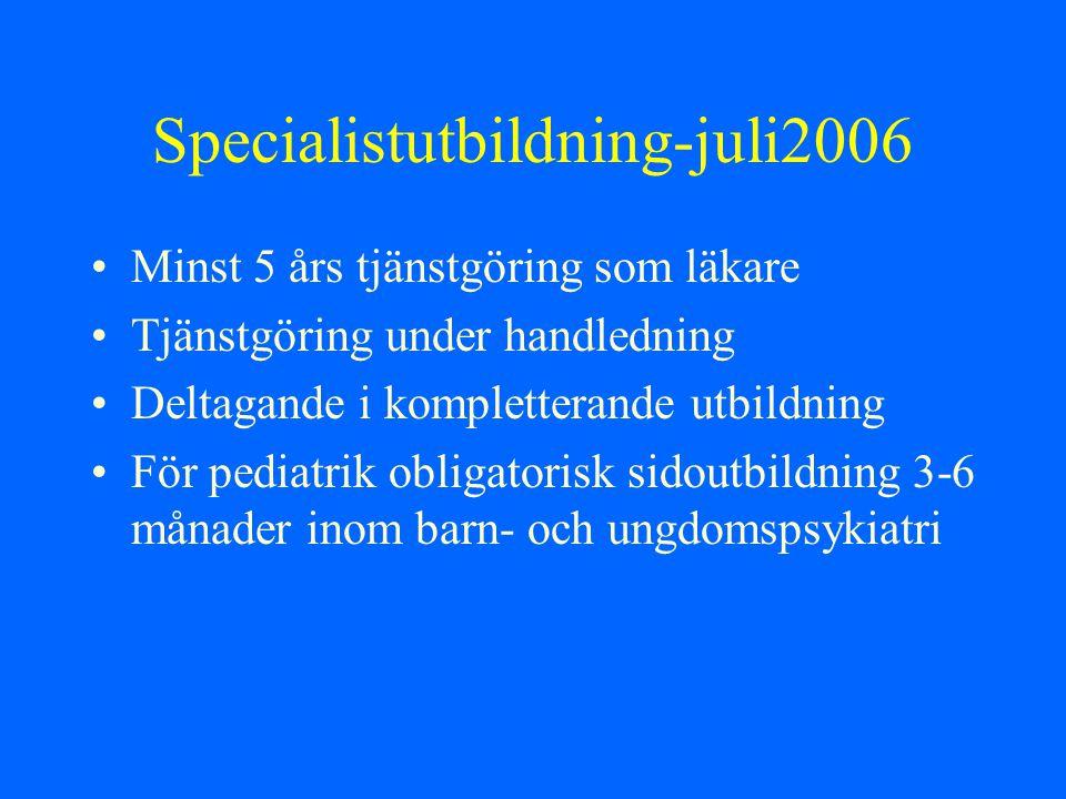 Specialistutbildning-juli2006 Minst 5 års tjänstgöring som läkare Tjänstgöring under handledning Deltagande i kompletterande utbildning För pediatrik