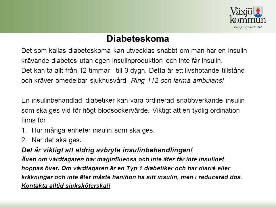 Diabeteskoma Det som kallas diabeteskoma kan utvecklas snabbt om man har en insulin krävande diabetes utan egen insulinproduktion och inte får insulin