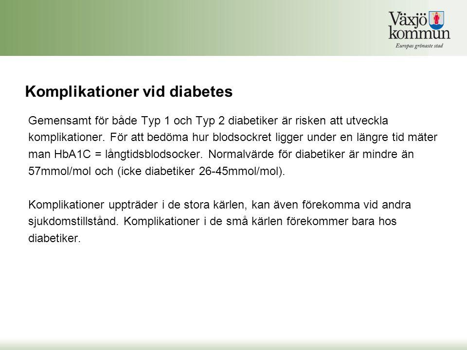 Komplikationer vid diabetes Gemensamt för både Typ 1 och Typ 2 diabetiker är risken att utveckla komplikationer. För att bedöma hur blodsockret ligger