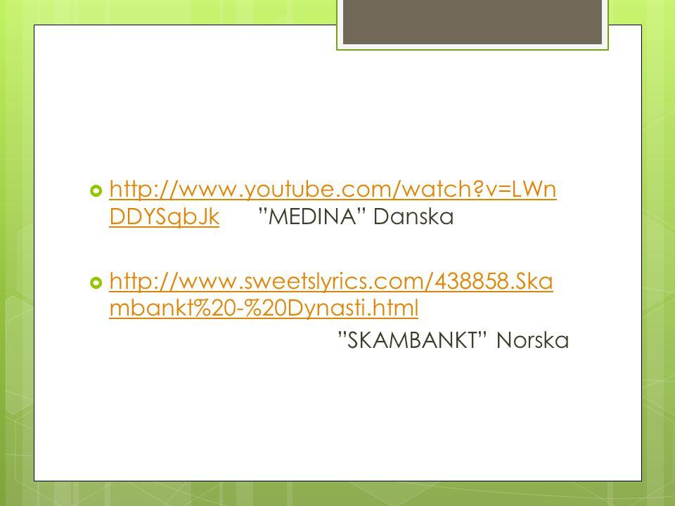 " http://www.youtube.com/watch?v=LWn DDYSqbJk ""MEDINA"" Danska http://www.youtube.com/watch?v=LWn DDYSqbJk  http://www.sweetslyrics.com/438858.Ska mba"