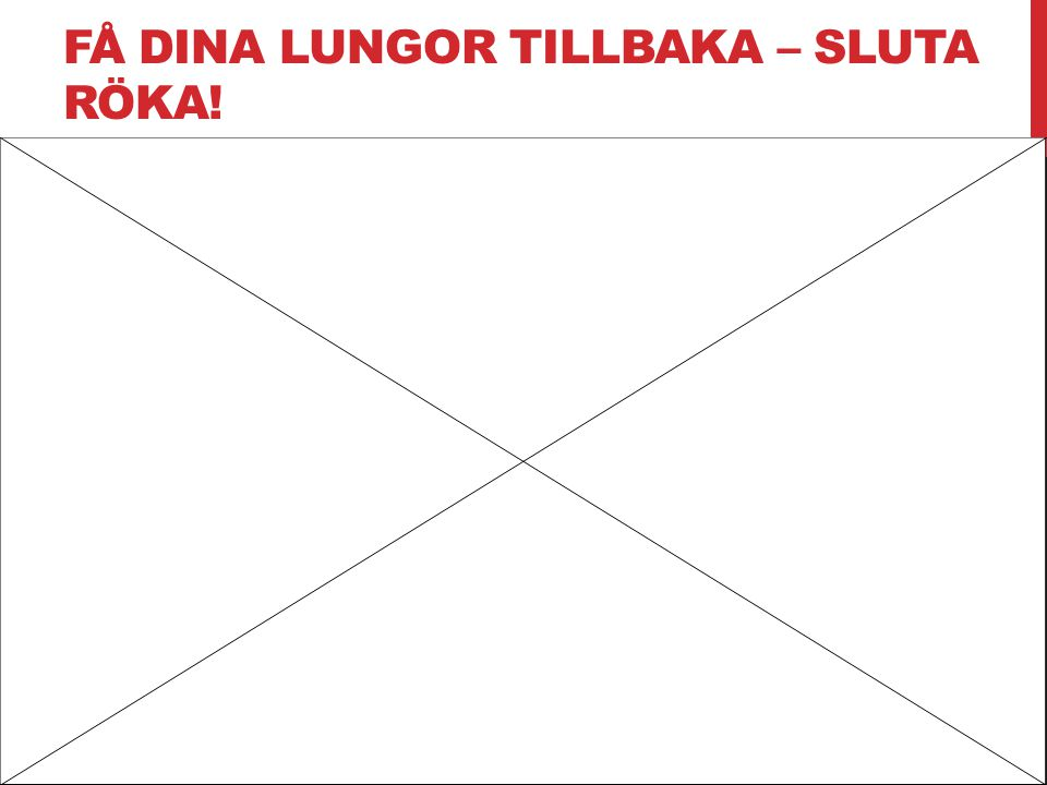 FÅ DINA LUNGOR TILLBAKA – SLUTA RÖKA!