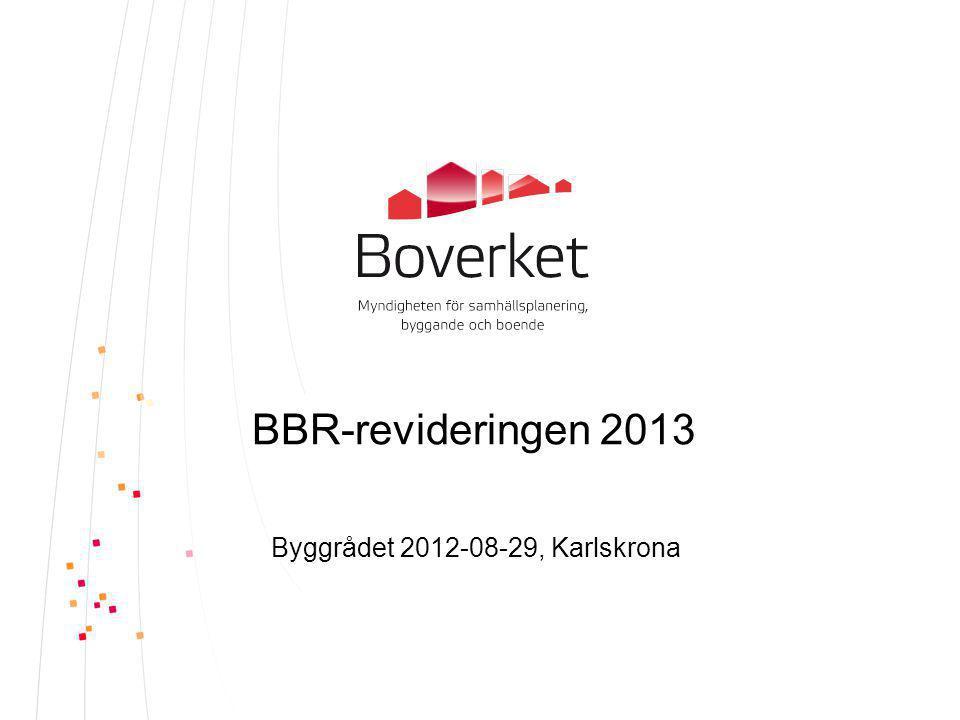 Varför reviderad BBR 2013.1 juli 2013 nödvändigt p.g.a.