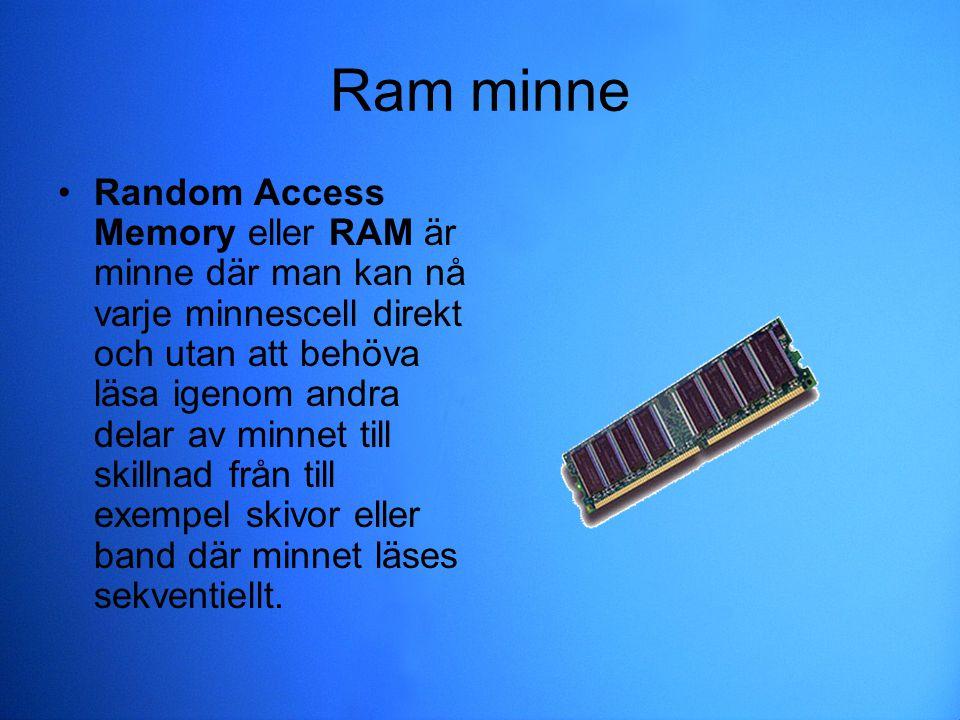 Ram minne Random Access Memory eller RAM är minne där man kan nå varje minnescell direkt och utan att behöva läsa igenom andra delar av minnet till sk