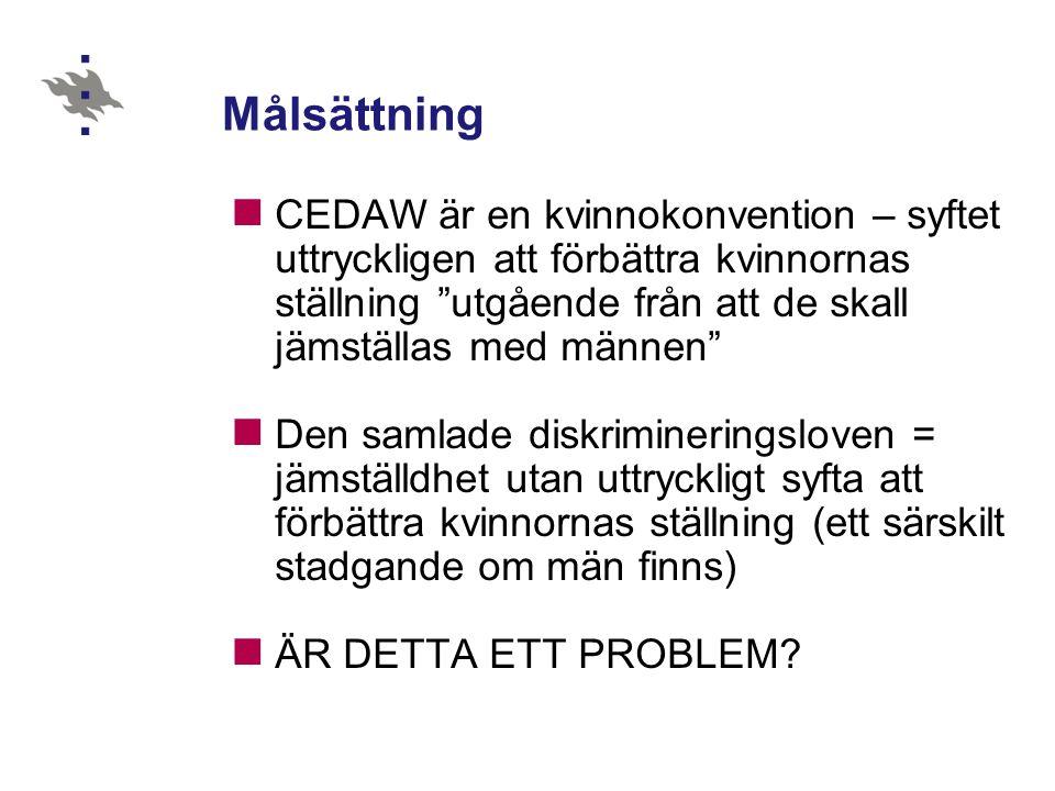 Diskriminering i den privata sfären Det är ingen tvekan att CEDAW är tillämplig inom den privata sfären – den samlade diskrimineringslagen gjelder ikke familieliv og rent personlige forhold Oklart vad allt som hör hit: arv, utbildning, könsstympning mm.