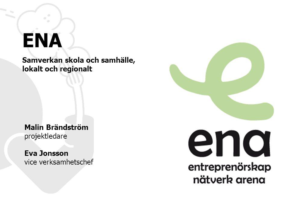 Malin Brändström projektledare Eva Jonsson vice verksamhetschef ENA Samverkan skola och samhälle, lokalt och regionalt