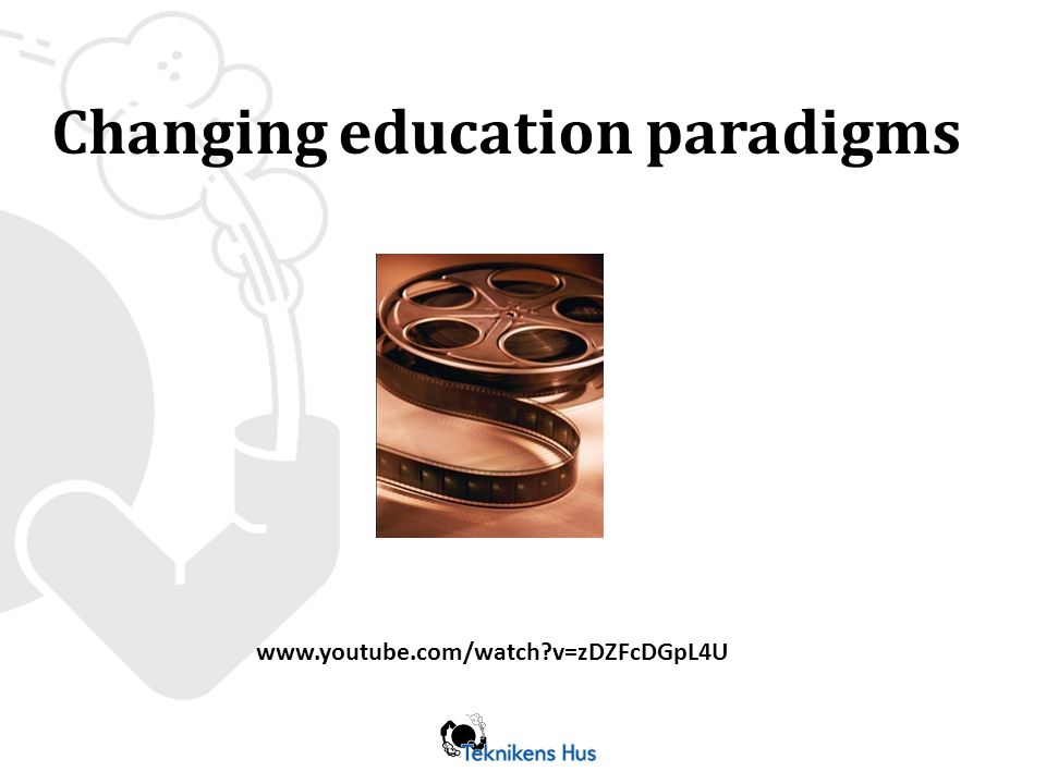 www.youtube.com/watch?v=zDZFcDGpL4U Changing education paradigms