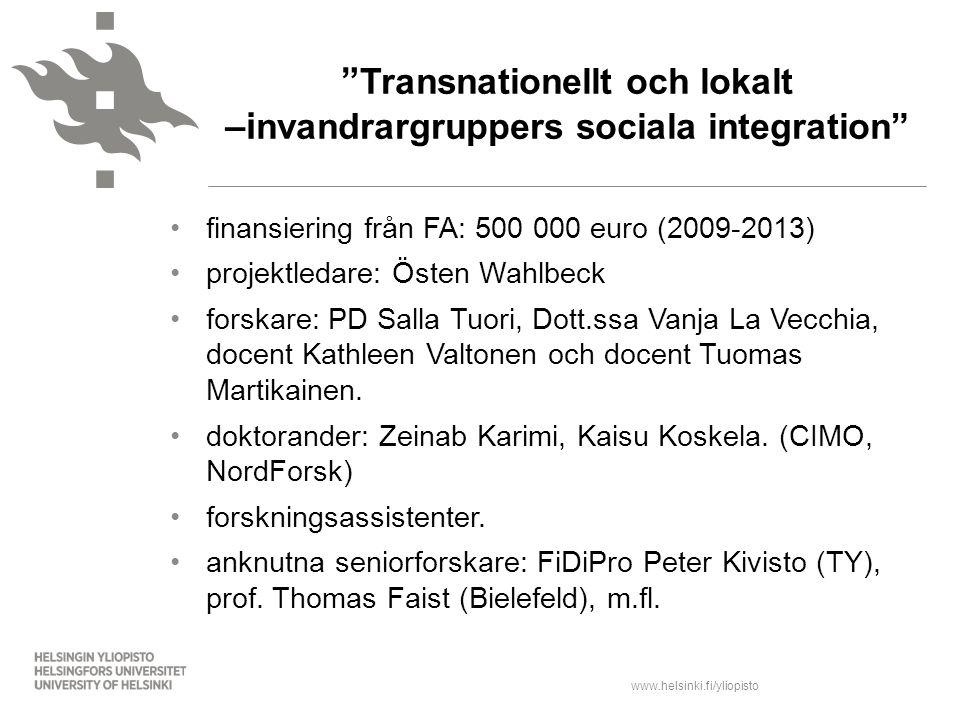www.helsinki.fi/yliopisto finansiering från FA: 500 000 euro (2009-2013) projektledare: Östen Wahlbeck forskare: PD Salla Tuori, Dott.ssa Vanja La Vec
