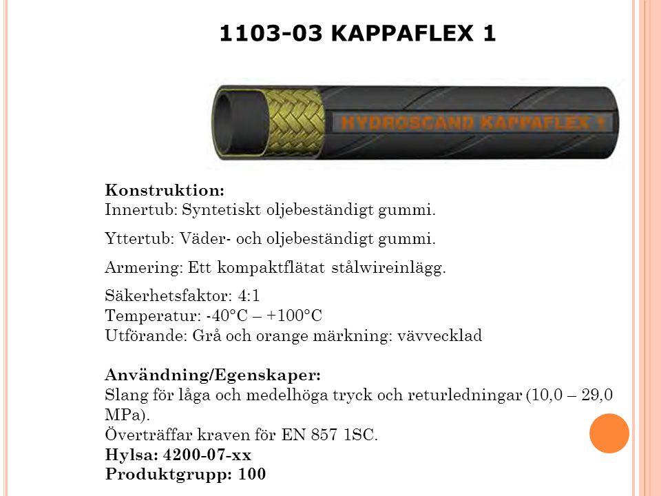 1103-03 KAPPAFLEX 1 Konstruktion: Innertub: Syntetiskt oljebeständigt gummi. Yttertub: Väder- och oljebeständigt gummi. Armering: Ett kompaktflätat st