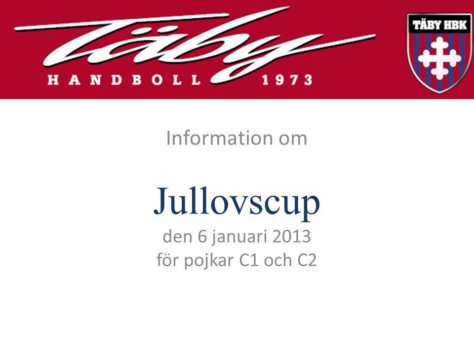 Jullovscup den 6 januari 2013 för pojkar C1 och C2 Information om