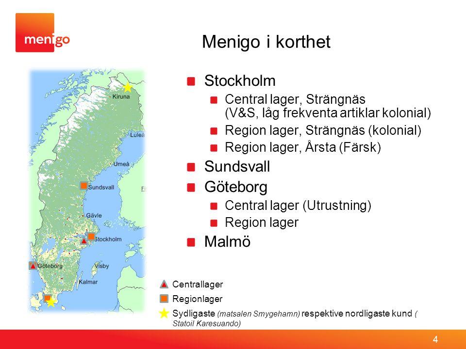 4 Stockholm Central lager, Strängnäs (V&S, låg frekventa artiklar kolonial) Region lager, Strängnäs (kolonial) Region lager, Årsta (Färsk) Sundsvall G