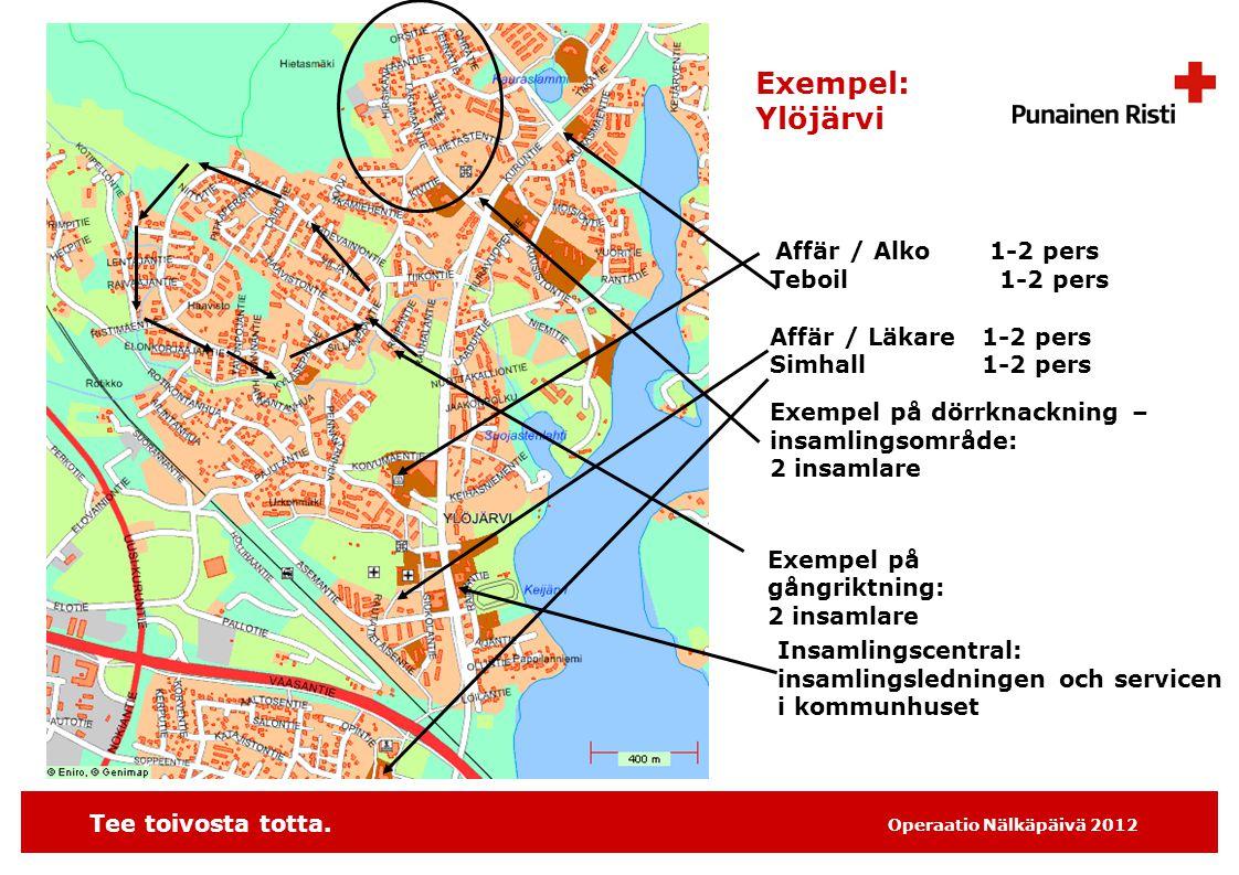 Tee toivosta totta. Operaatio Nälkäpäivä 2012 Exempel: Ylöjärvi Affär / Alko 1-2 pers Teboil 1-2 pers Affär / Läkare 1-2 pers Simhall 1-2 pers Exempel