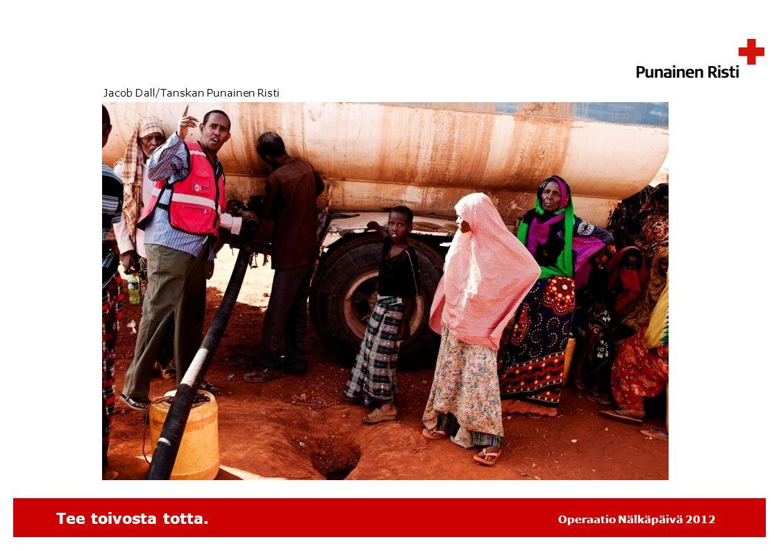 Tee toivosta totta. Operaatio Nälkäpäivä 2012 Jacob Dall/Tanskan Punainen Risti