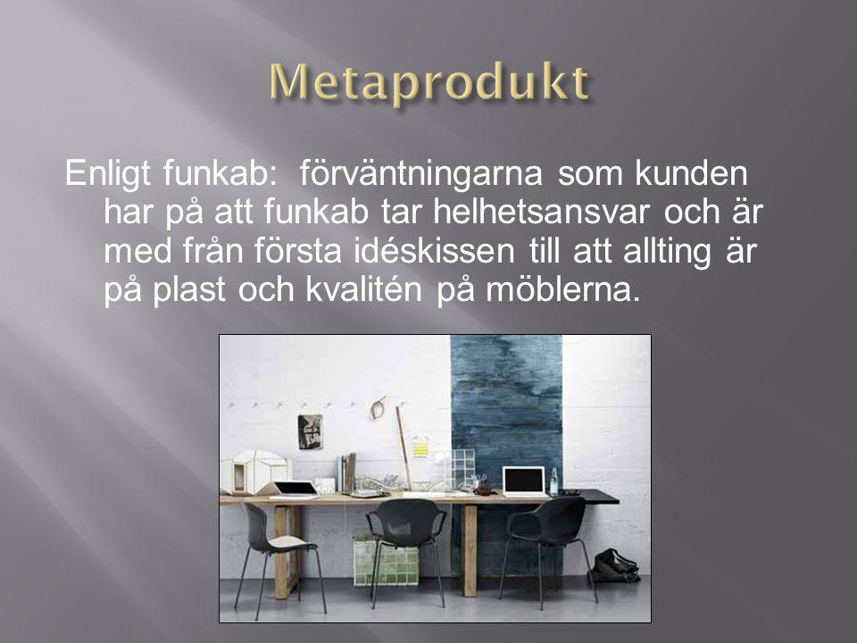 Enligt funkab: förväntningarna som kunden har på att funkab tar helhetsansvar och är med från första idéskissen till att allting är på plast och kvalitén på möblerna.