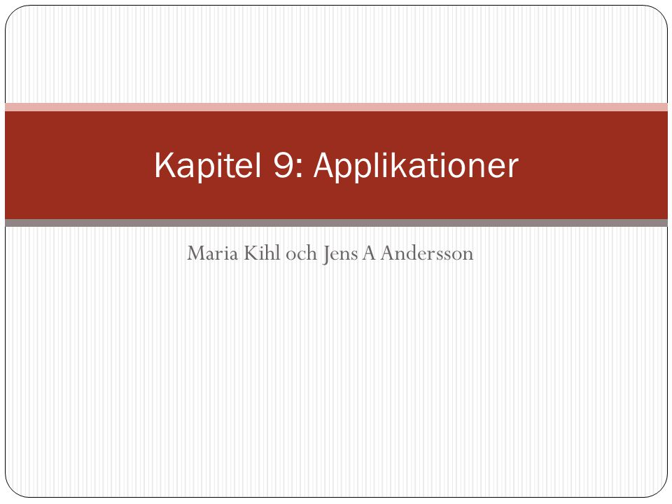 Maria Kihl och Jens A Andersson Kapitel 9: Applikationer