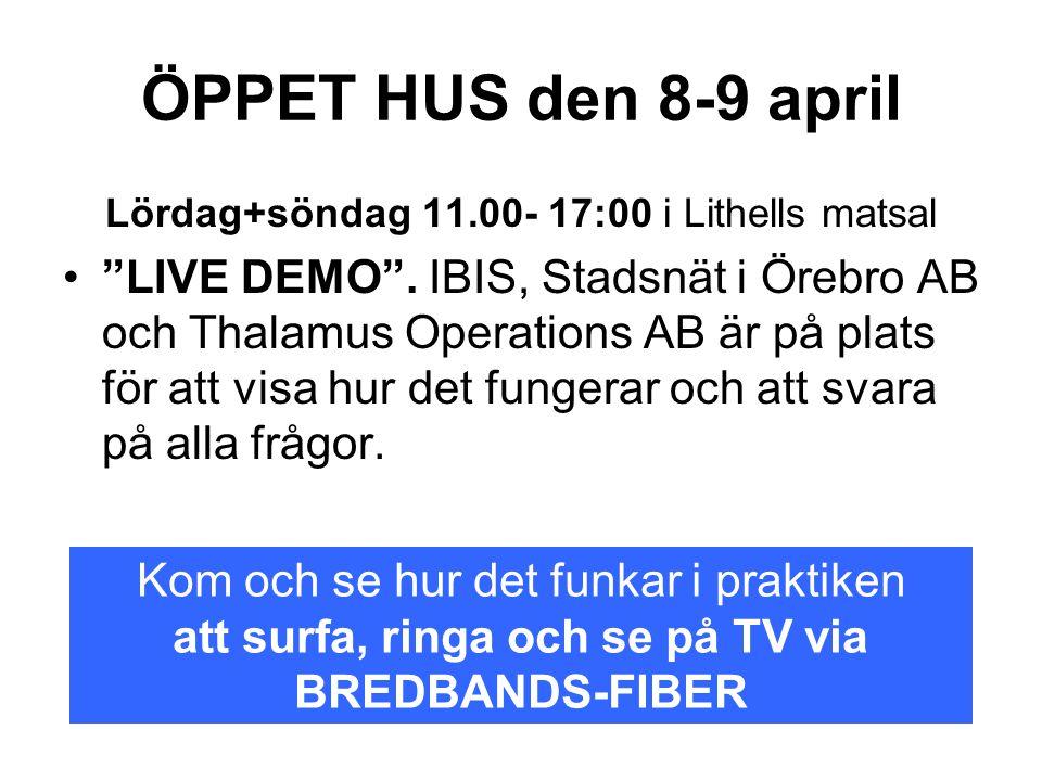 """ÖPPET HUS den 8-9 april Lördag+söndag 11.00- 17:00 i Lithells matsal •""""LIVE DEMO"""". IBIS, Stadsnät i Örebro AB och Thalamus Operations AB är på plats f"""