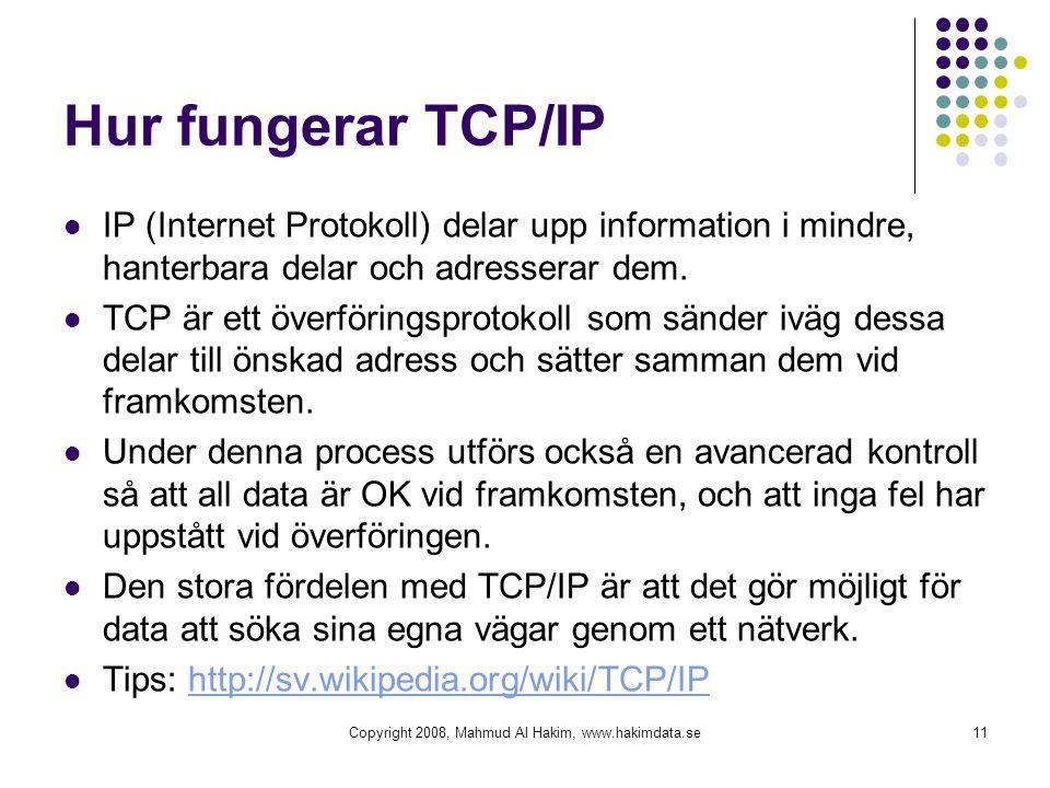 Hur fungerar TCP/IP  IP (Internet Protokoll) delar upp information i mindre, hanterbara delar och adresserar dem.  TCP är ett överföringsprotokoll s