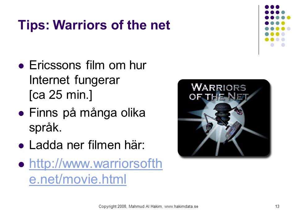 Tips: Warriors of the net  Ericssons film om hur Internet fungerar [ca 25 min.]  Finns på många olika språk.  Ladda ner filmen här:  http://www.wa