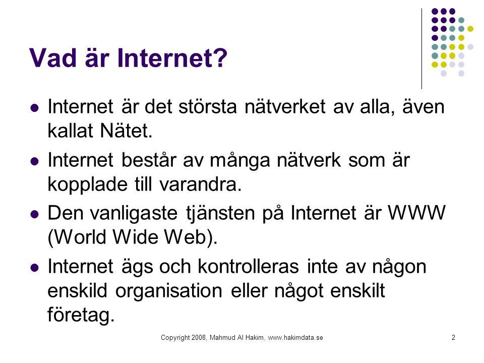 Vad är Internet?  Internet är det största nätverket av alla, även kallat Nätet.  Internet består av många nätverk som är kopplade till varandra.  D
